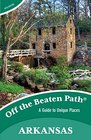 Arkansas Off the Beaten Path 10th A Guide to Unique Places