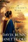 The Centurion's Wife (Acts of Faith, Bk 1)