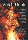 Witch Hunts A Graphic History of the Burning Times
