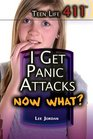 I Get Panic Attacks Now What
