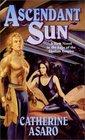Ascendant Sun (The Saga of the Skolian Empire)