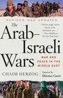The Arab-Israeli Wars War and Peace in the Middle East from the 1948 War of Independence to the Present