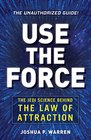 Use The Force A Jedi's Guide to the Law of Attraction