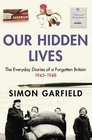 Our Hidden Lives The Everyday Diaries Of A Forgotten Britain 19451948