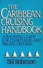 The Caribbean Cruising Handbook A Planning Guide for Charterers and Private Owners