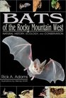Bats of the Rocky Mountain West: Natural History, Ecology, and Conservation