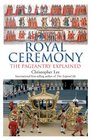 Royal Ceremony The Pageantry Explained
