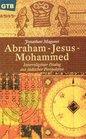 Abraham Jesus Mohammed Interreligiser Dialog aus jdischer Perspektive