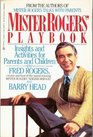Mister Rogers' Playbook: Insights and Activities for Parents and Children