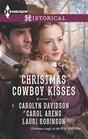 Christmas Cowboy Kisses A Family for Christmas / A Christmas Miracle / Christmas with Her Cowboy