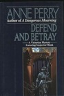 Defend and Betray (William Monk, Bk 3)