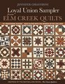 Loyal Union Sampler from Elm Creek Quilts 121 Traditional Blocks  Quilt Along with the Women of the Civil War