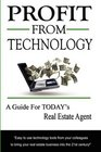 Profit From Technology A Guide for Today's Real Estate Agent