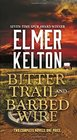 Bitter Trail and Barbed Wire Two Complete Novels