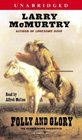 Folly and Glory : A Novel (Mcmurtry, Larry)