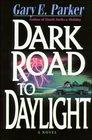 Dark Road to Daylight