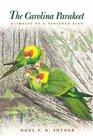 The Carolina Parakeet : Glimpses of a Vanished Bird