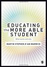 Educating the More Able Student What works and why