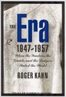The Era 1947-1957 When the Yankees the Giants and the Dodgers Ruled the World