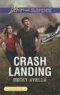 Crash Landing (Love Inspired Suspense, No 607) (Larger Print)