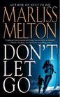 Don't Let Go (Navy SEALs Team Twelve, Bk 5)