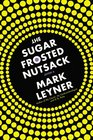 The Sugar Frosted Nutsack A Novel