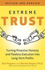 Extreme Trust Turning Proactive Honesty and Flawless Execution into Long-Term Profits Revised Edition