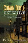 Conan Doyle, Detective: The True Crimes Investigated by the Creator of Sherlock Holmes