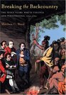 Breaking The Backcountry : Seven Years War In Virginia And Pennsylvania 1754-1765