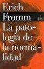 La Patologia De La Normalidad/ The Pathology of Normality