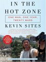 In the Hot Zone: One Man, One Year, Twenty Wars