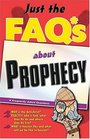 Just the FAQs About Prophecy