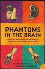 Phantoms in the Brain  Human Nature and the Architecture of the Mind