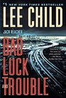 Bad Luck and Trouble A Jack Reacher Novel