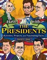 Have Fun with the Presidents Activities Projects and Fascinating Facts