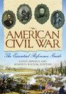 American Civil War The Essential Reference Guide