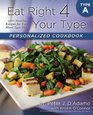 Eat Right 4 Your Type Personalized Cookbook Type A 150 Healthy Recipes For Your Blood Type Diet