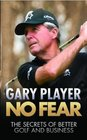 No Fear The Secrets of Better Golf and Business