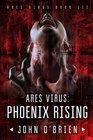 ARES Virus: Phoenix Rising (Volume 3)