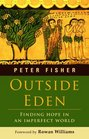 Outside Eden Finding Hope in an Imperfect World