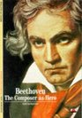 Beethoven: The Composer as Hero (New Horizons)