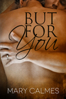 But For You (A Matter of Time, Bk 6)