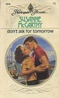Don't Ask For Tomorrow (Harlequin Presents, No 1036)