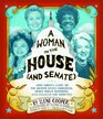 A Woman in the House  How Women Came to the United States Congress Broke Down Barriers and Changed the Country