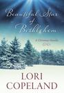 Beautiful Star of Bethlehem A Christmas Novella