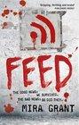 Feed (Newsflesh, Bk 1)