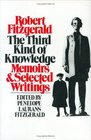 The Third Kind of Knowledge Memoirs  Selected Writings