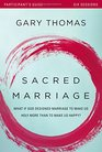 Sacred Marriage Participant's Guide What If God Designed Marriage to Make Us Holy More Than to Make Us Happy