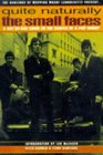 Quite Naturally the Small Faces A Day by Day Guide to the Career of a Pop Group