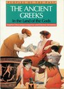 Ancient Greeks: In the Land of the Gods (Peoples of the Past)
